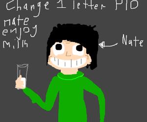 Change 1 letter PIO: hate enjoy milk