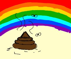 somewere under a rainbow is poop