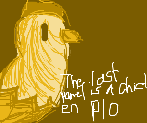The last Panel is a Chicken. Pass it on!