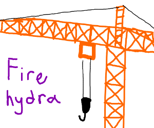 "Write ""fire hydra"", draw ""a crane"""