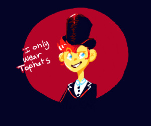 I will always wear top hats