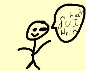 """Stick Figure Shrugging """"What do I Write?"""""""