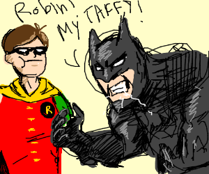 Batman yells at Robin for stealing his taffy
