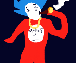 Thing 1 is a thug and smokes