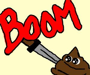 boom stabbing poo