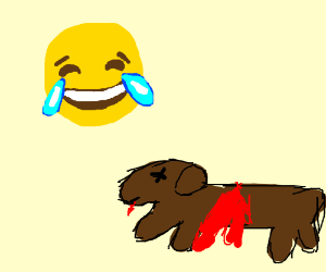 A laughing emoji at a dead dog...