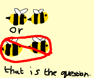two bees or not two bees, that is the question