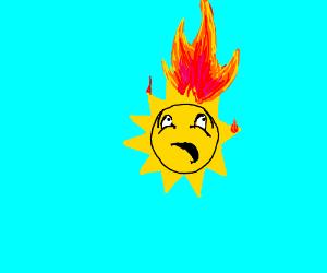 The sun has caught fire