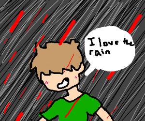 it's raining blood and this dude loves it