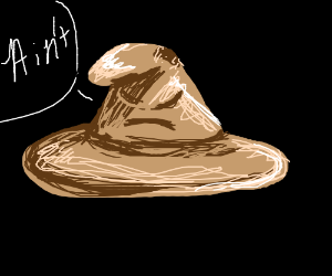 Sorting hat (harry potter) saying ain't