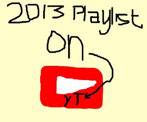 2013 Playlist on YT