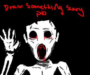 The most terrifying drawing you can make (PIO)
