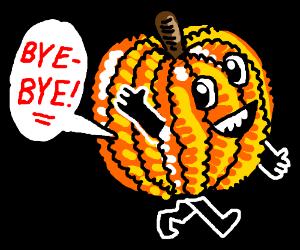 Pumpkin go bye bye