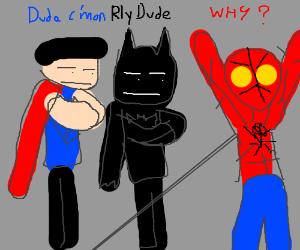 Superman and Batman are upset at Spider-Man