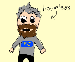 Homeless FBI dude