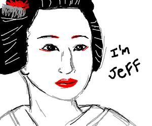 """Geisha saying """"I'm Jeff"""" and have damaged nose"""