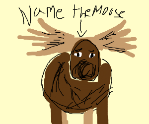 a moose without a name