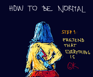 Instructions on how to be normal