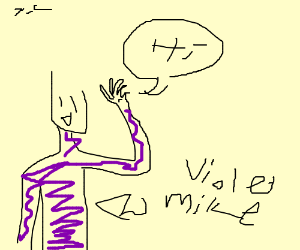 "Violet Mike Saying ""Hi"""