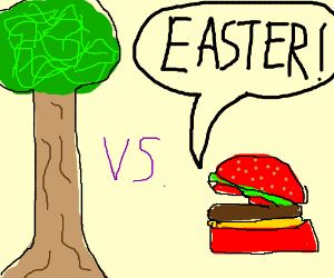"Tree VS. Red Hamburger yelling ""EASTER"""