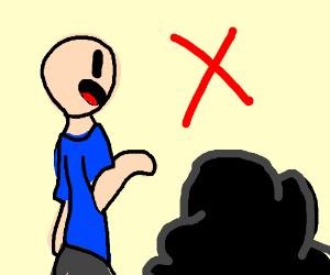 Don't talk to black blobs.