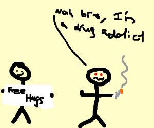 don't hug me I'm a drug addict