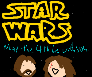 May The Fourth Be With You! :D