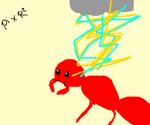 large ant struck by lightning, pi x R squared