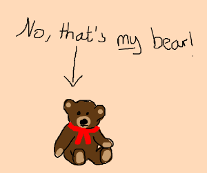 Is THAT your Bear?