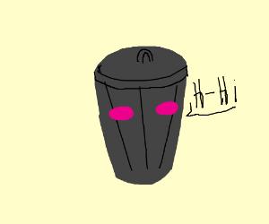 Trash can blushing and saying hi