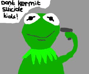 Don't KERMIT suicide, kids!