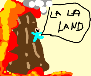 man in volcano says LA LA LAND
