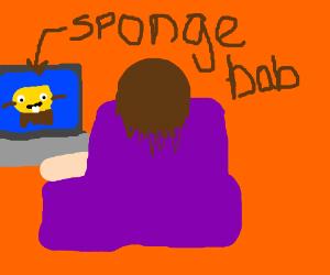 Someone watching spongebob