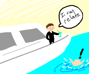 """Someone on a huge yacht """"Can Relate"""""""