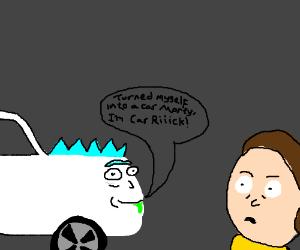 Turned myself into a car, Morty! I'm Car Rick!