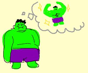 Fat Hulk dreams to be fit