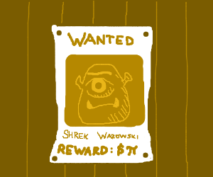 You On A Wanted Poster Pio Drawception