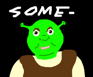 How thou shrek: