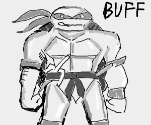 Raphael from TMNT is super buff.