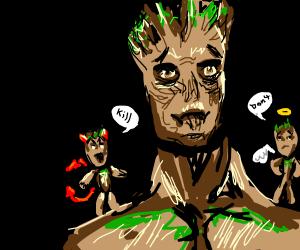 Groot has1angel &devil on shoulders kill/don't