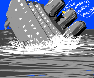 Donald trump is on the titanic