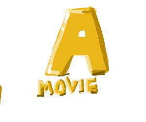 """""""A"""" MOVIE"""