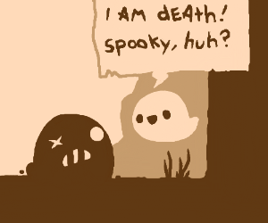 Death is not so spooky