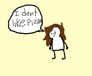 a woman says:i dont like pizza