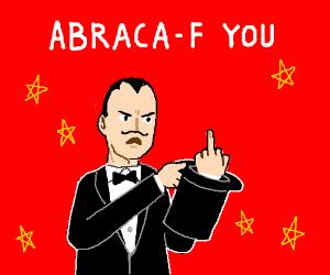 abraca-F you