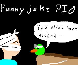 Funny joke PIO; No veggie jokes, too corny!