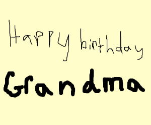 Happy birthday, <insert name here>