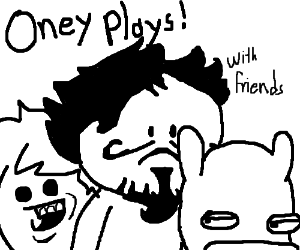 ONEYPLAYS! (with friends)
