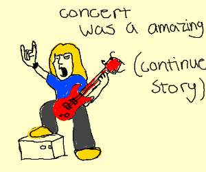So he puts on a concert (Continue Story)