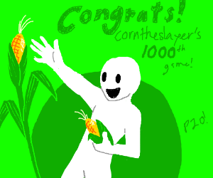 Happy 1000th Game @corntheslayer (pio)